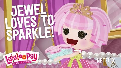 Jewel Sparkles Loves To Sparkle! We're Lalaloopsy