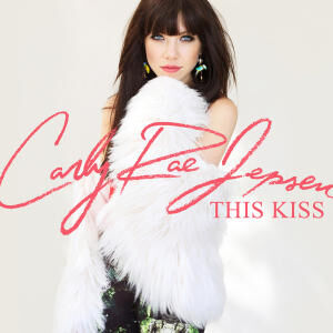 Carly Rae Jepsen - This Kiss.jpg