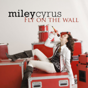 Miley Cyrus - Fly On The Wall.png