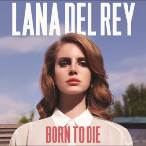Born To Die Album Lana Del Rey Wiki Fandom