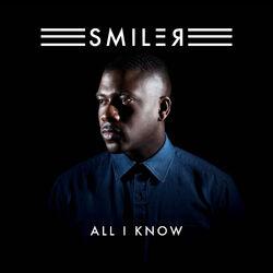 Smiler - All I Know.jpg
