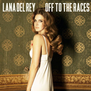 Off To The Races Song Lana Del Rey Wiki Fandom