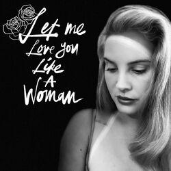 Let Me Love You like a Woman.jpeg