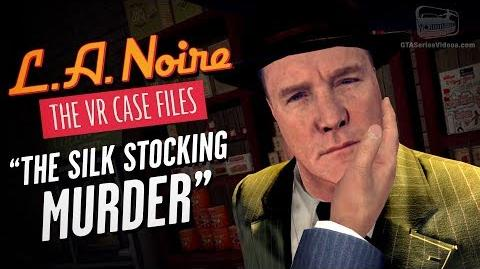 LA Noire VR - Case 5 - The Silk Stocking Murder