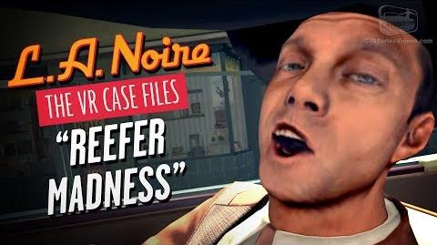 LA Noire VR - Case 6 - Reefer Madness