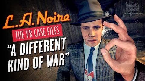 LA Noire VR - Case 7 - A Different Kind of War