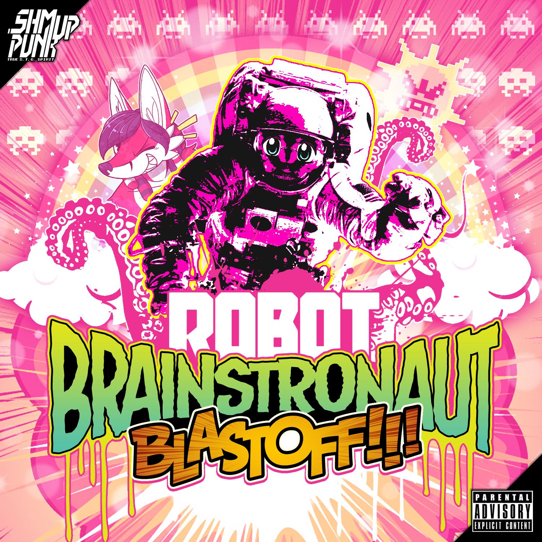 ROBOT BRAINSTRONAUT BLASTOFF!!!