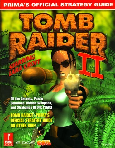 Tomb Raider I And II: Prima's Official Strategy Guide