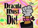 ¡Drácula Debe Morir!
