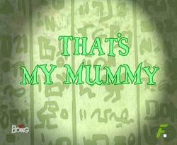 ¡Esa es mi Momia!.png