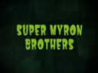 Super Myron Brothers.png