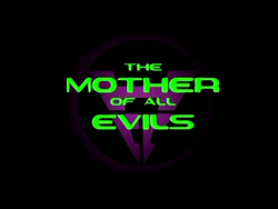 The Mother of All Evils.png