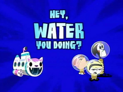 Hey, Water You Doing?.png