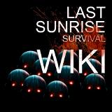 Last Sunrise: Survival Wiki