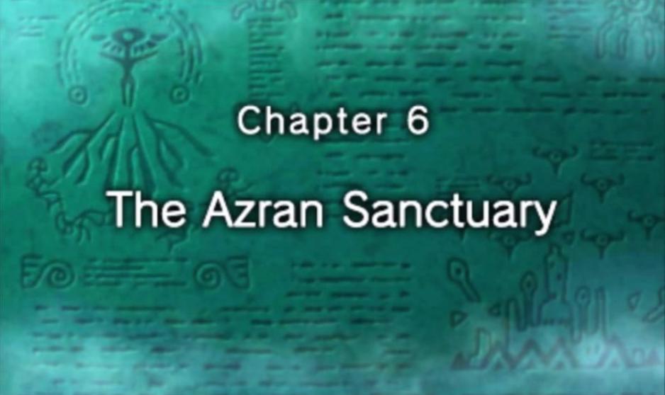 Chapter 6: The Azran Sanctuary