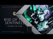 Story So Far - Rise of the Sentinels - League of Legends