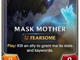 Mask Mother (Legends of Runeterra)