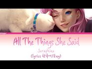 All The Things She Said ( Coverd by Seraphine ) ( Full Lyrics )