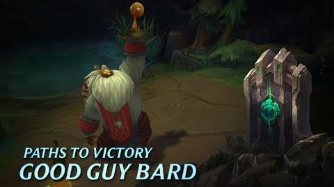 Paths to Victory Good Guy Bard - League of Legends