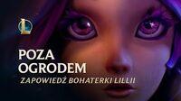 Lillia - Poza ogrodem (zapowiedź bohaterki)