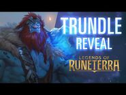 Trundle Reveal - New Champion - Legends of Runeterra