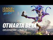 Grudniowe lokacje otwartej bety - League of Legends Wild Rift