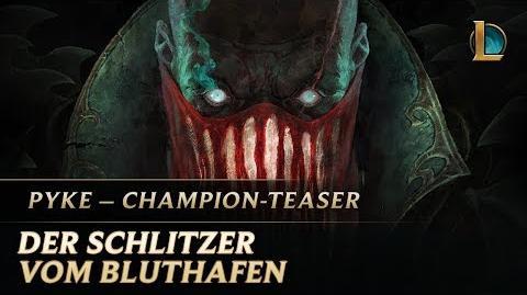 Pyke Der Schlitzer vom Bluthafen Teaser für neuen Champion – League of Legends