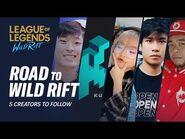 5 Creators to Follow - Road to Wild Rift