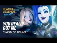 You Really Got Me - Cinematic Trailer - League of Legends- Wild Rift (ft