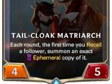 Tail-Cloak Matriarch (Legends of Runeterra)