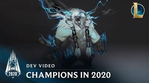 Champions in Season 2020 Dev Video - League of Legends
