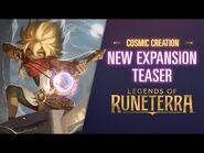 Cosmic Creation - New Expansion Teaser - Legends of Runeterra