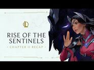 Chapter II Recap - Rise of the Sentinels - League of Legends