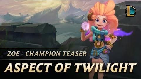 Zoe The Aspect of Twilight - Champion Teaser