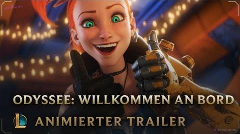 Willkommen_an_Bord_Odyssee_Animierter_Trailer_–_League_of_Legends