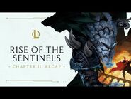 Chapter III Recap - Rise of the Sentinels - League of Legends