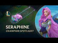 Seraphine Champion Spotlight