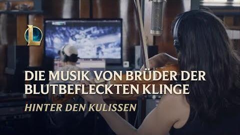 """Die_Komposition_von_""""Brüder_der_Blutbefleckten_Klinge""""_Hinter_den_Kulissen_–_League_of_Legends"""