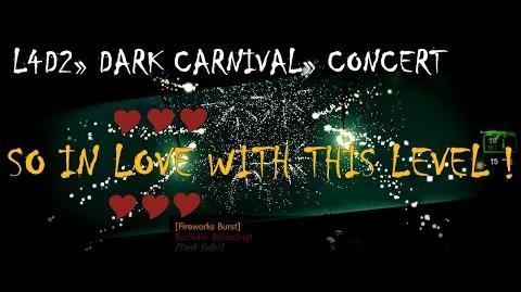 Left 4 Dead 2 Dark Carnival - The Concert MY FAVOURITE SO FAR Gameplay Walkthrough