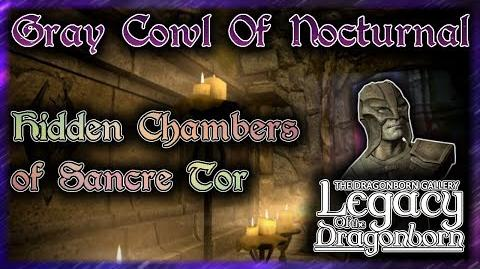"Skyrim SE ""The Gray Cowl of Nocturnal"" - ""Hidden Chambers of Sancre Tor"" Walkthrough!"