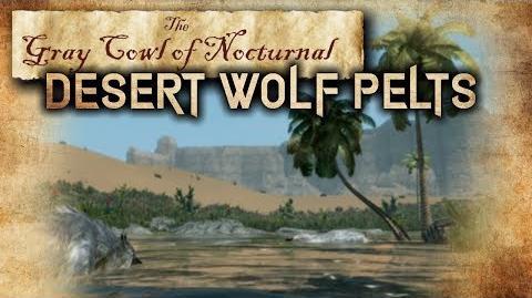 """Desert Wolf Pelts"" Side Quest Walkthrough! - ""Ancient Scimitar"" - ""Gray Cowl of Nocturnal"""