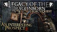 "(LOTD) ""An Interesting Prospect"" Quest -1 Walkthrough! - Skyrim SE - Legacy"