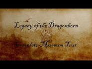 Legacy of the Dragonborn Complete Museum Tour