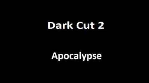 Apocalypse - Dark Cut 2 (Doomsday's awakened)