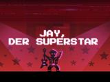 Jay, der Superstar