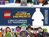 LEGO DC Comics Super Heroes : L'encyclopédie des personnages