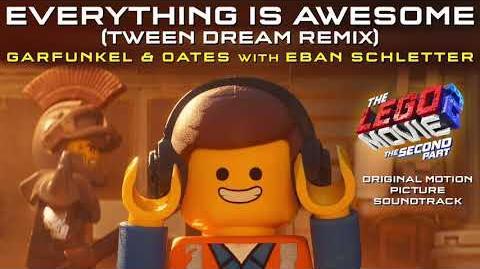 The LEGO Movie 2 - Everything Is Awesome (Tween Dream Remix) - Garfunkel & Oates w Eban Schletter