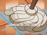 Dumpling Destruction