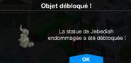 Statue de Jebediah endommagée Déblo