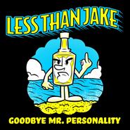 Goodbye Mr. Personality